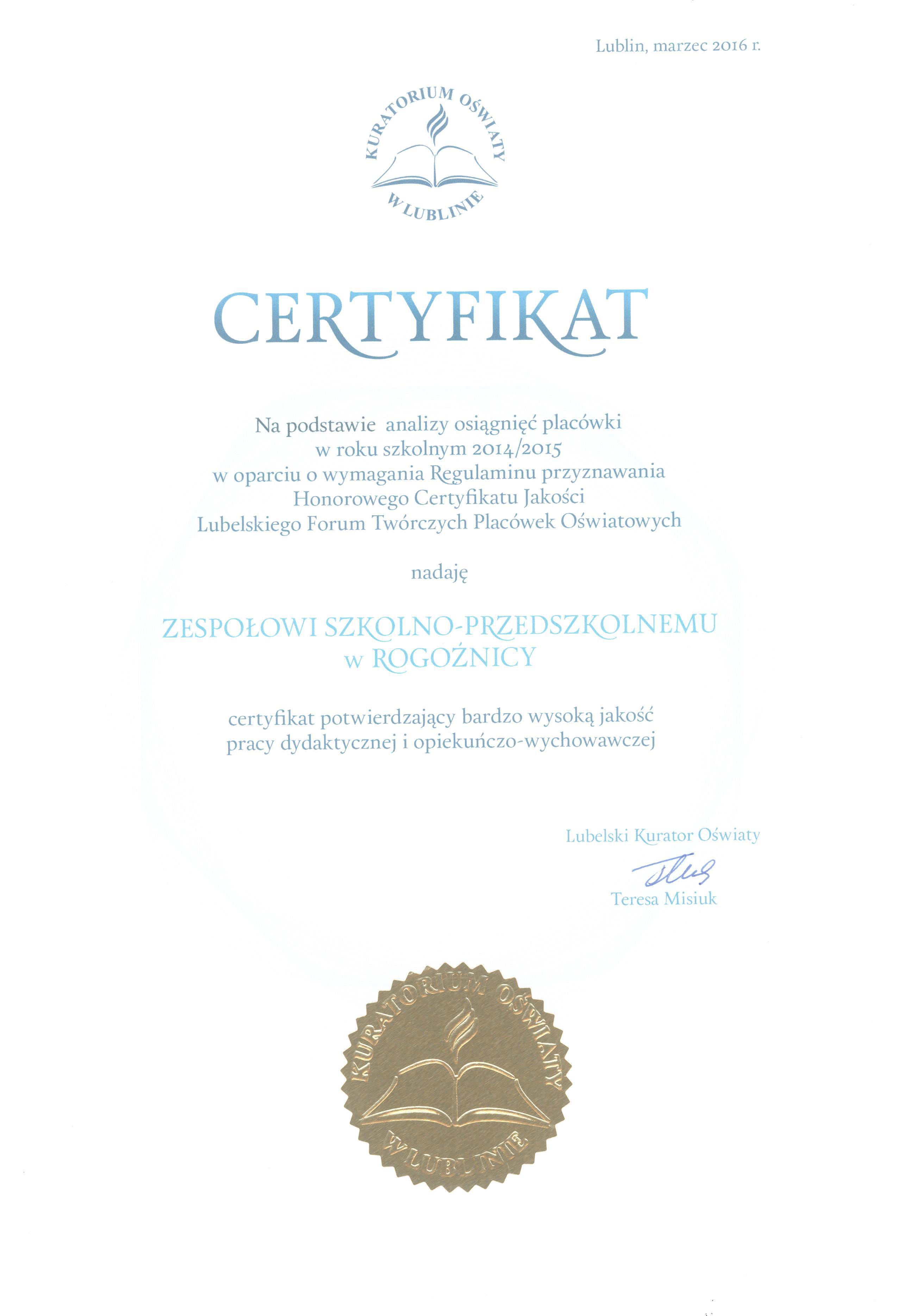 Certyfikat Lubelskiego Kuratora O�wiaty dla Zespo�u Szkolno-Przedszkolnego w Rogoźnicy